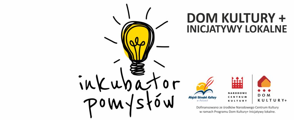"""WYNIKI konkursu """"Inkubator Pomysłów – Twórcze Działania Lokalne w Policach"""""""